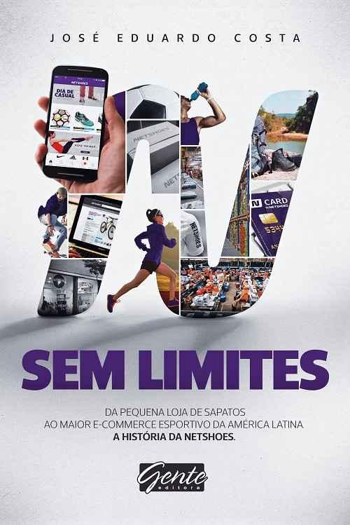"""7 lições do livro """"Sem Limites – A História da Netshoes"""""""