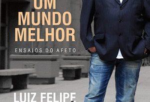 Luiz Felipe Pondé questiona a felicidade e enaltece o fracasso