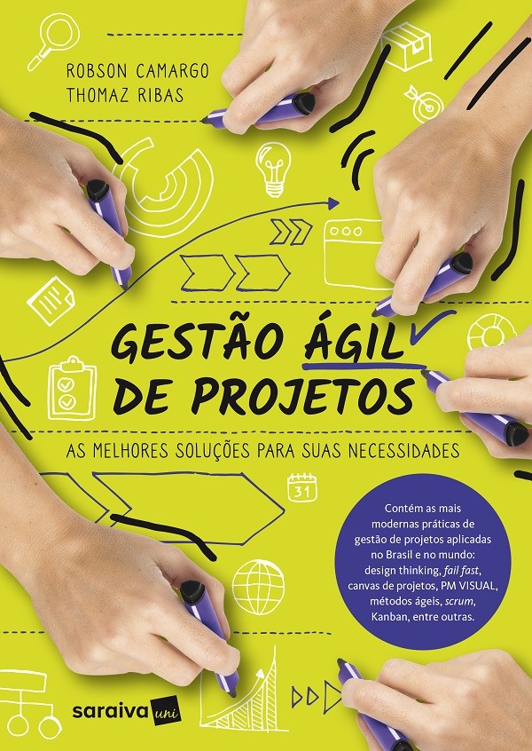 Gestão ágil de projetos contém as mais modernas práticas de gestão de projetos aplicadas no Brasil e no mundo