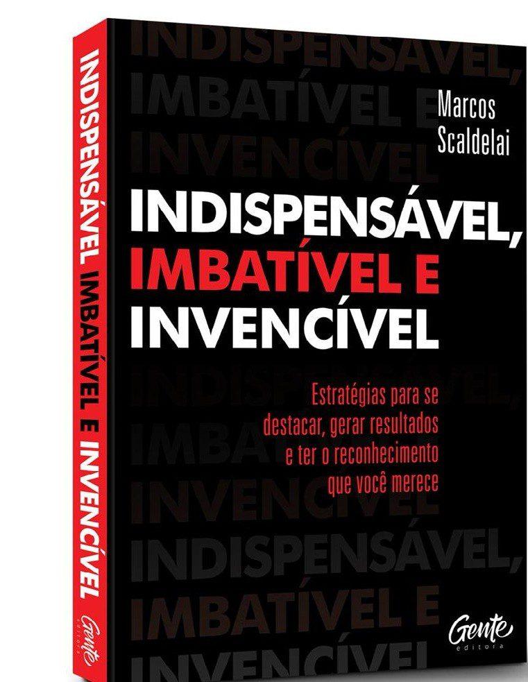 Indispensável, imbatível e invencível